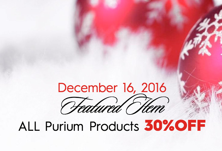December 16, 2016 FEATURED ITEM ALL Purium products 30% OFF