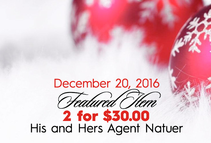 December 20, 2016 FEATURED ITEM 2 for $30 His and Hers Agent Natuer